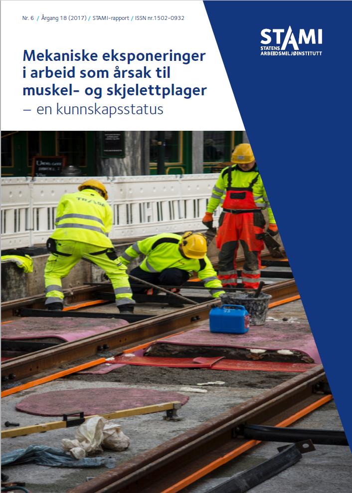 STAMI-rapport: Mekaniske eksponeringer i arbeid som årsak til muskel og skjelettplager
